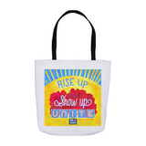 "Tote bag with ""Rise Up, Show Up, UNITE"" hand lettered and illustrated. Durable reusable market tote bag."