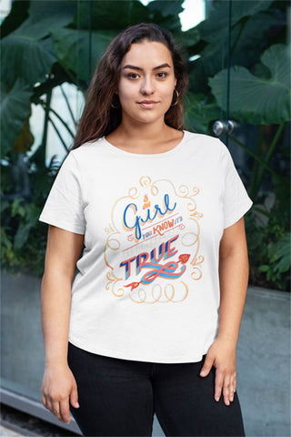 "Woman wearing unisex Bella & Canvas T-Shirt that reads in hand lettered illustration, ""Girl you KNOW it's true. You Do."""
