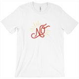 "White T-Shirt featuring hand lettered ""NO"" in red with yellow sun rays."