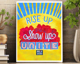 Rise up. Show up. UNITE. This 8.5 X 11 unframed wall art print encourages us to rise up and vote for Biden and Harris.