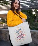 "Durable white tote bag with black handle features the hand lettered and illustrated phrase, ""Oh Girl, You KNOW it's True - You Do!"""