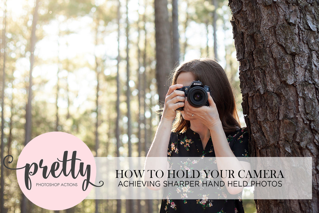 How to Hold Your Camera to Achieve Sharper Images