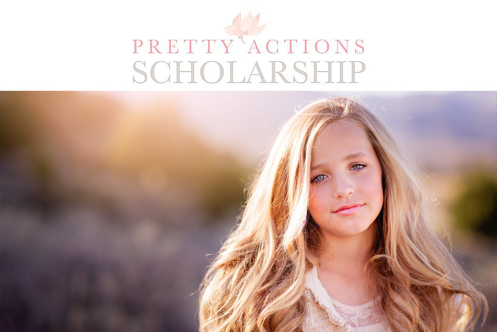 Pretty Actions Scholarship Program