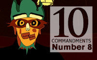 10 Commandments: Number 8