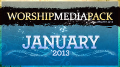 Jan 2013 - Worship Media Pack