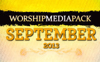 Sep 2013 - Worship Media Pack