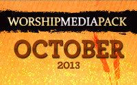 Oct 2013 Worship Media Pack