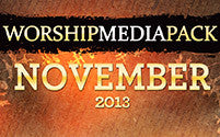 Nov 2013 - Worship Media Pack