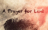 Prayer for Lent: Modern & Traditional