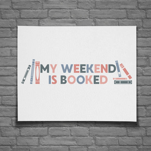 My Weekend is Booked