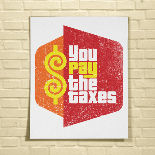 You Pay the Taxes