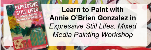 Learn to paint in an online art workshop wth mixed media artist Annie O'Brien Gonzalez