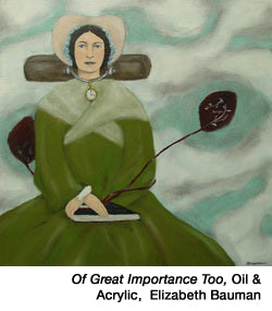 Of-great-importance-too,-oil,  by Elizabeth Bauman