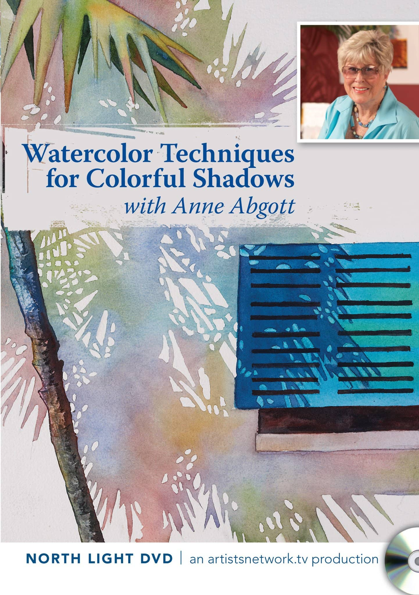 Watercolor Techniques for Colorful Shadows with Anne Abgott Art Instruction Video-DVD from Creative Catalyst