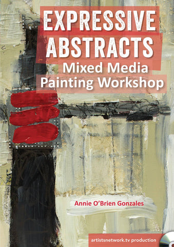 Expressive Abstracts Mixed Media Painting Workshop with Annie O'Brien Gonzales