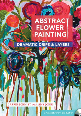 Abstract Flower Painting - Dramatic Drips & Layers with Carrie Schmitt and Amy Jones