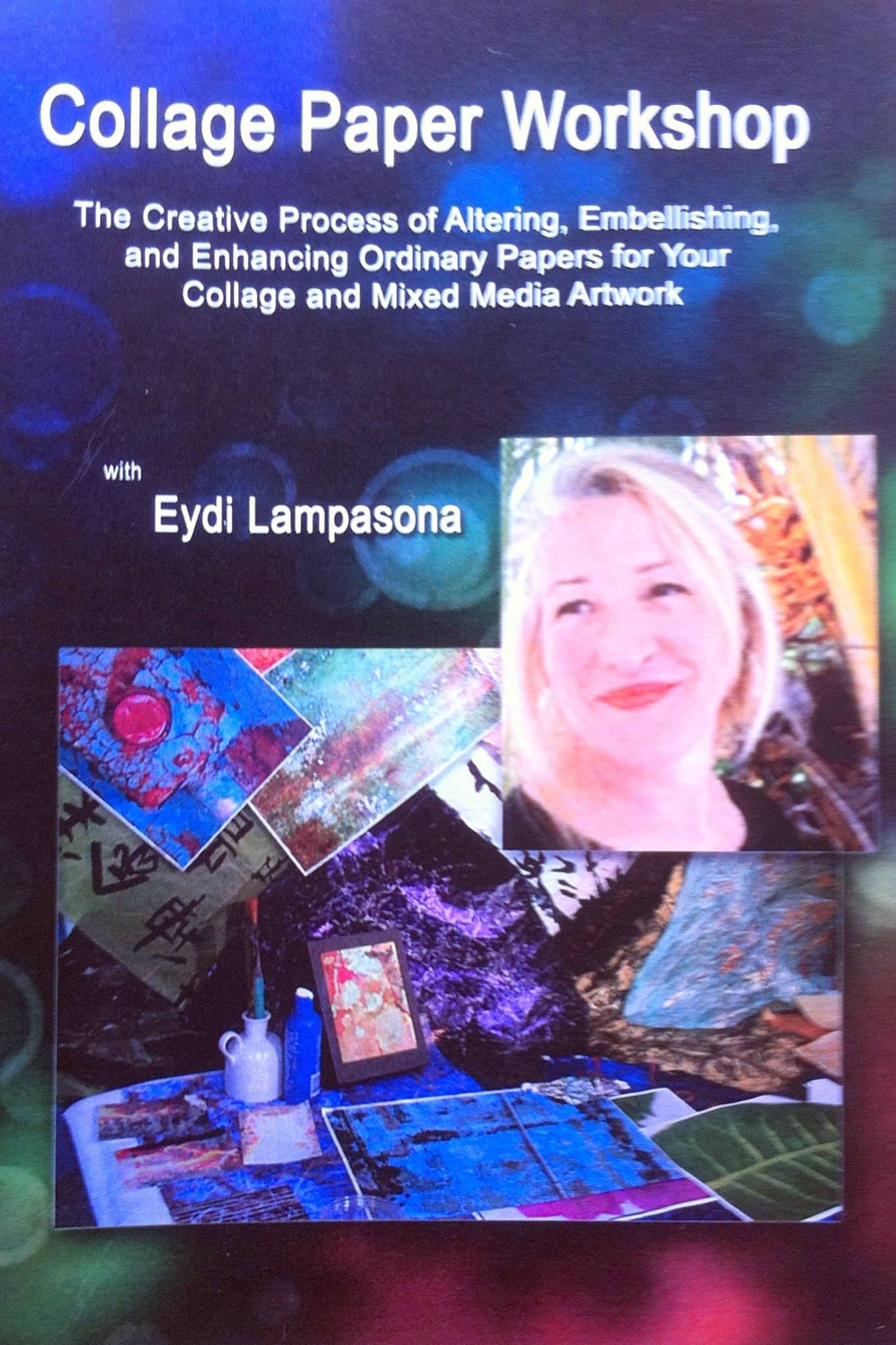 Collage Paper Workshop with Eydi Lampasona Art Instruction Video-DVD from Creative Catalyst