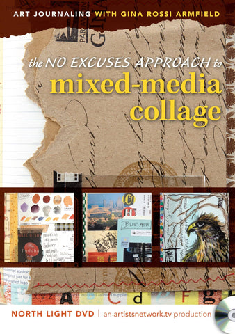 The No Excuses Approach to Mixed-Media Collage with Gina Rossi Armfield