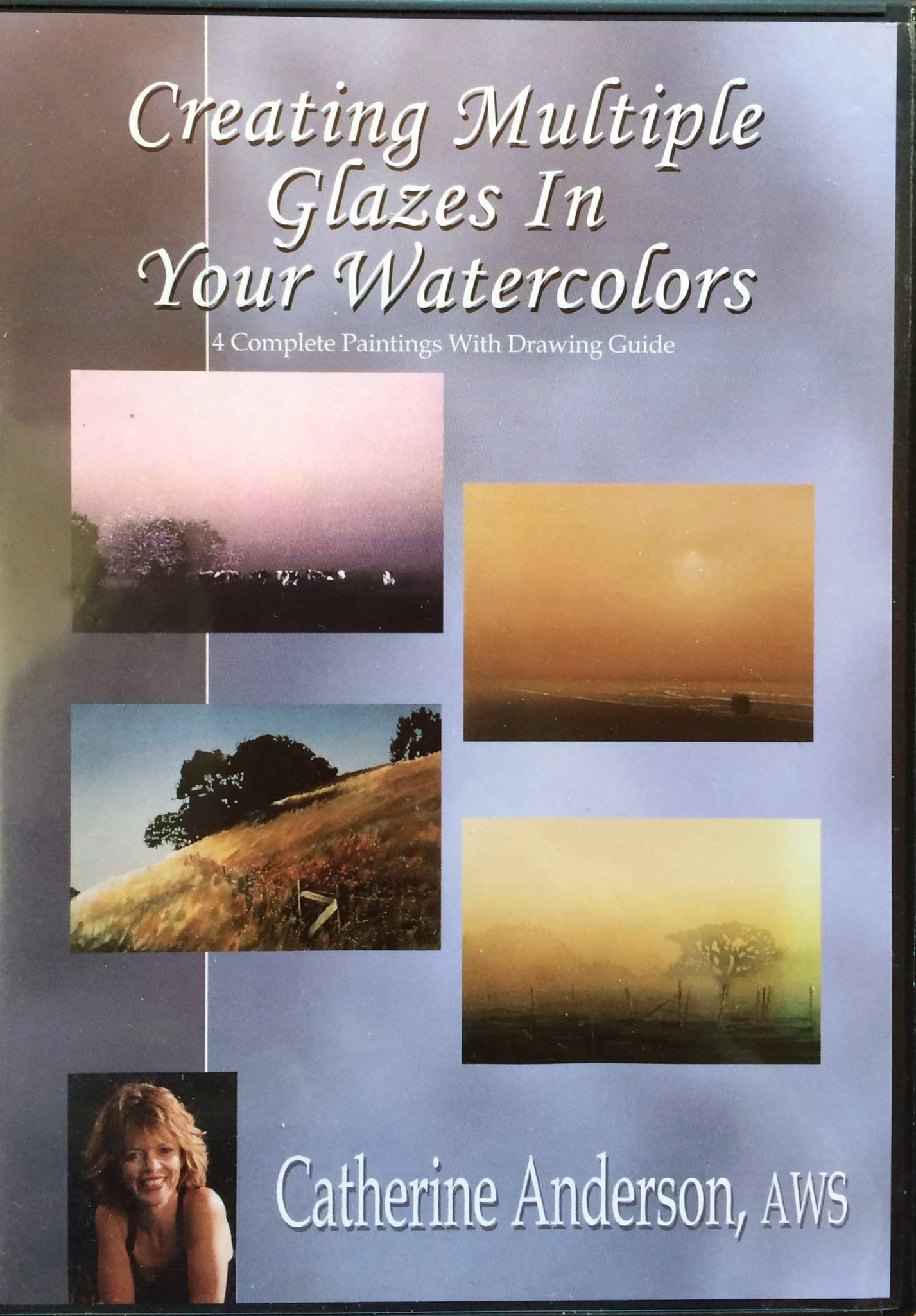 Creating Multiple Glazes in Your Watercolors with Catherine Anderson, AWS, NWS Art Instruction Video-DVD from Creative Catalyst