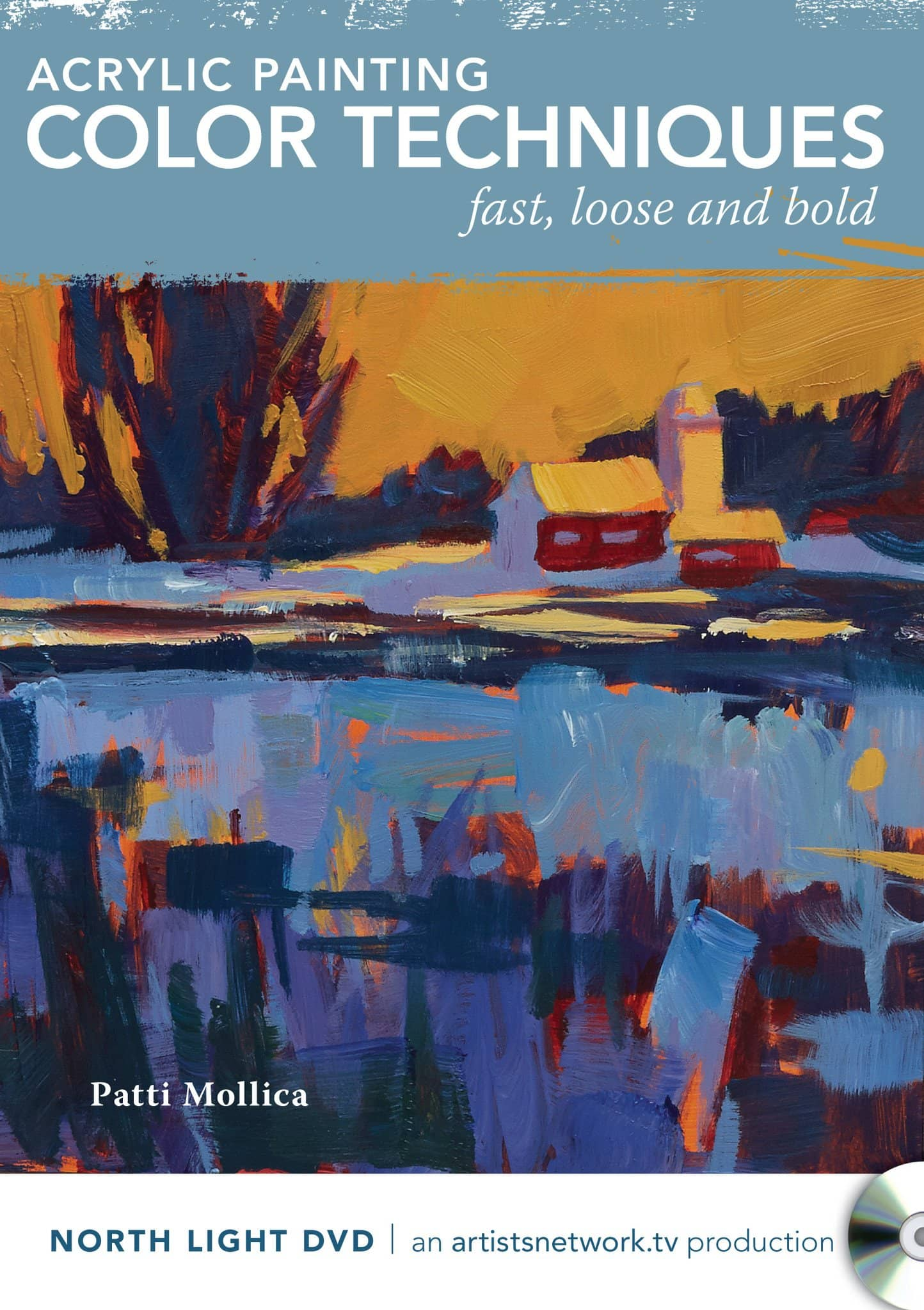 Acrylic Painting Color Techniques Fast Loose and Bold with Patti Mollica