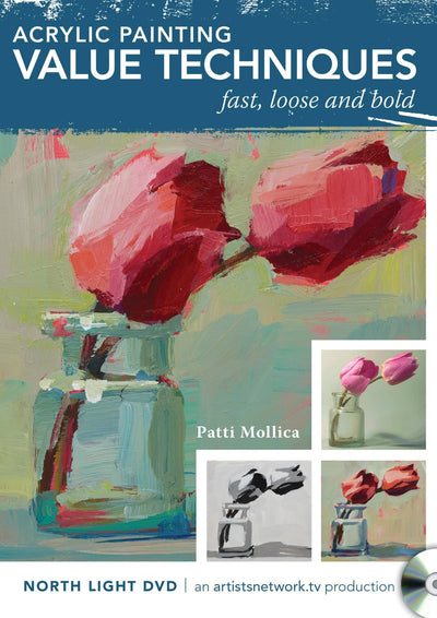 Acrylic Painting Value Techniques Fast Loose and Bold with Patti Mollica
