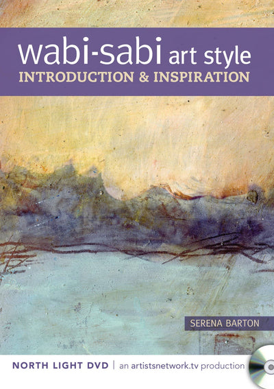 Wabi-Sabi Art Style Introduction & Inspiration with Serena Barton Art Instruction Video-DVD from Creative Catalyst
