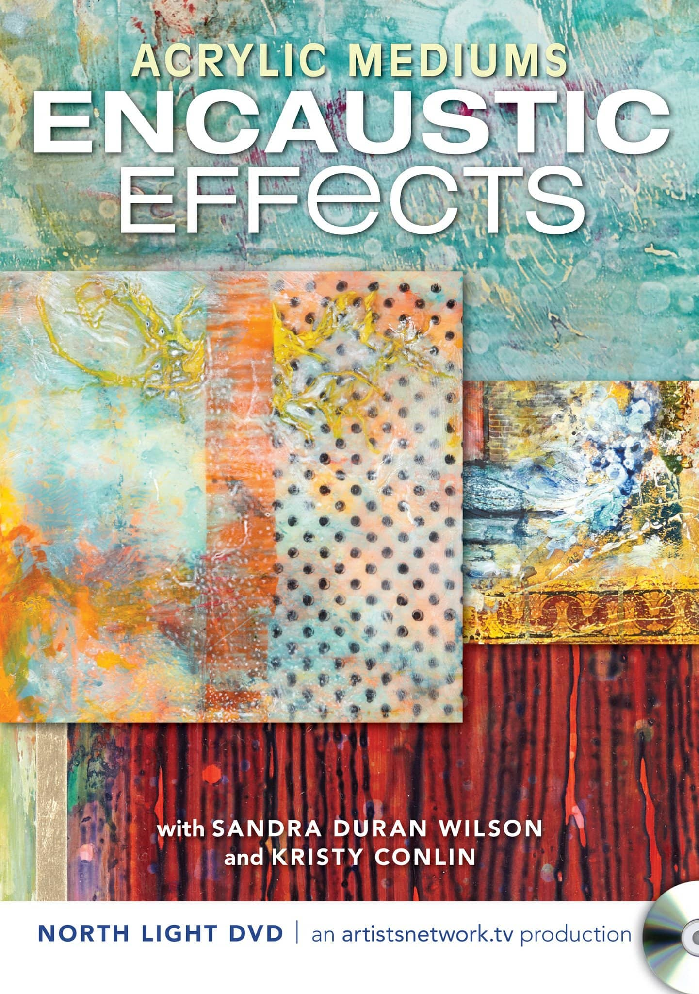 Acrylic Mediums, Encaustic Effects with Sandra Duran Wilson & Kristy Conlin