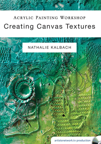Acrylic Painting Workshop:  Creating Canvas Textures with Nathalie Kalbach