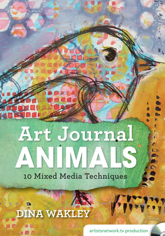 Art Journal Animals - 10 Mixed Media Techniques with Dina Wakley