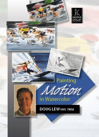 Painting Motion in Watercolor with Doug Lew Art Instruction Video-DVD from Creative Catalyst