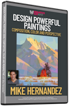Design Powerful Paintings: Composition, Color, and Perspective with Mike Hernandez