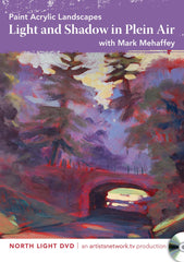Paint Acrylic Landscapes:  Light and Shadow in Plein Air with Mark Mehaffey