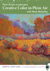 Paint Acrylic Landscapes:  Creative Color in Plein Air with Mark Mehaffey Art Instruction Video-DVD from Creative Catalyst