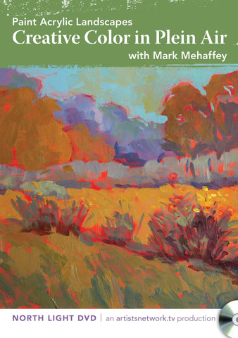 Paint Acrylic Landscapes:  Creative Color in Plein Air with Mark Mehaffey