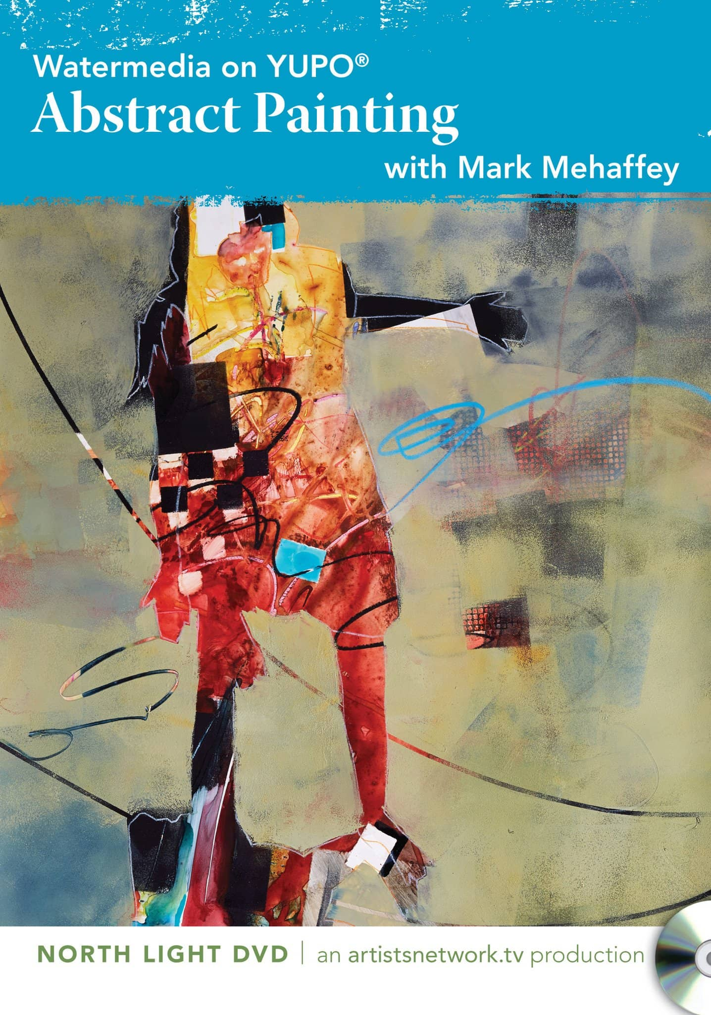 Watermedia on Yupo:  Abstract Painting with Mark Mehaffey Art Instruction Video-DVD from Creative Catalyst