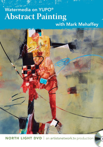Watermedia on Yupo:  Abstract Painting with Mark Mehaffey