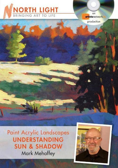 Paint Acrylic Landscapes:  Understanding Sun & Shadow with Mark Mehaffey Art Instruction Video-DVD from Creative Catalyst