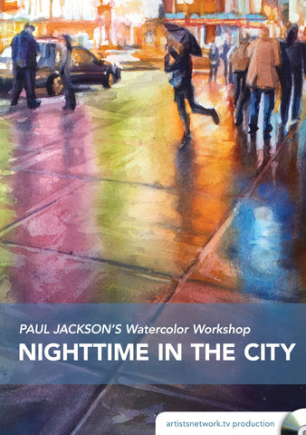 Paul Jackson's Watercolor Workshop:  Nighttime in the City