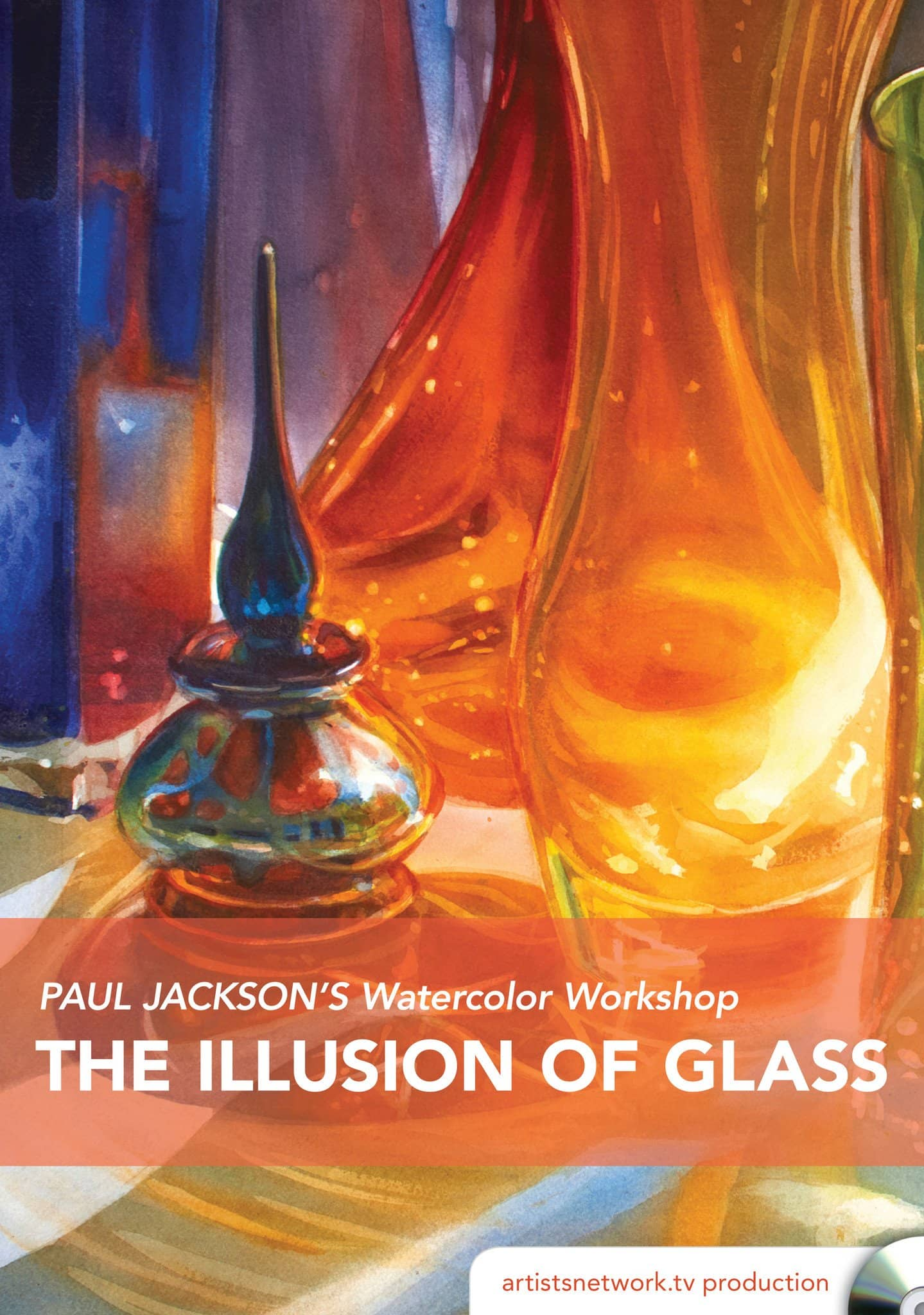 Paul Jackson's Watercolor Workshop:  The Illusion of Glass
