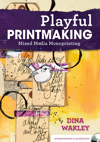 Playful Printmaking - Mixed Media Monoprinting with Dina Wakley