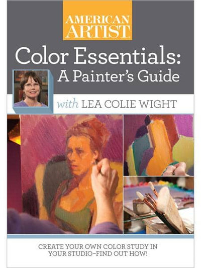 Color Essentials: A Painter's Guide with Lea Colie Wight Art Instruction Video-DVD from Creative Catalyst