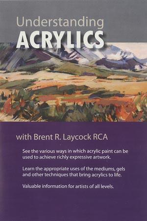 Understanding Acrylics with Brent R. Laycock