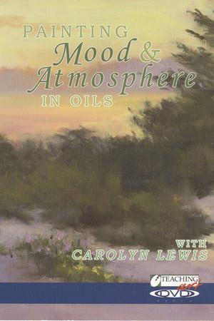 Painting Mood and Atmosphere in Oils with Carolyn Lewis