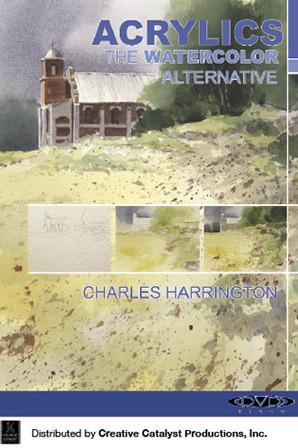 Acrylics: The Watercolor Alternative with Charles Harrington Art Instruction Video-DVD from Creative Catalyst