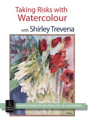 Taking Risks With Watercolour with Shirley Trevena Art Instruction Video-DVD from Creative Catalyst