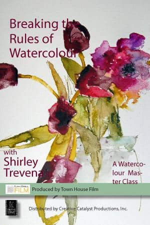 Breaking the Rules of Watercolour with Shirley Trevena Art Instruction Video-DVD from Creative Catalyst
