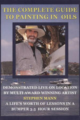 The Complete Guide to Painting in Oils with Stephen Mann