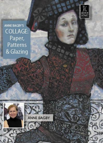 Collage: Paper, Patterns & Glazing with Anne Bagby Art Instruction Video-DVD from Creative Catalyst