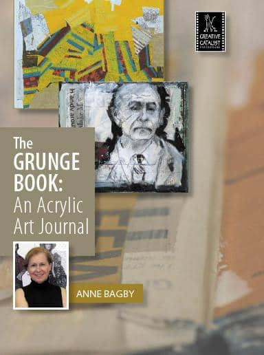 The Grunge Book: An Acrylic Art Journal by Anne Bagby Art Instruction Video-DVD from Creative Catalyst