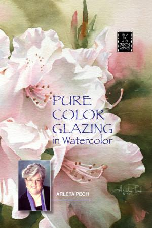 Pure Color Glazing in Watercolor with Arleta Pech Art Instruction Video-DVD from Creative Catalyst